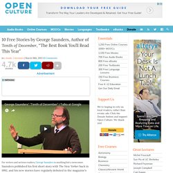 """10 Free Stories by George Saunders, Author of Tenth of December, """"The Best Book You'll Read This Year"""""""
