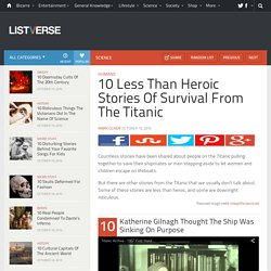 10 Less Than Heroic Stories Of Survival From The Titanic