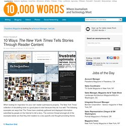 10 Ways The New York Times Tells Stories Through Reader Content - 10,000 Words