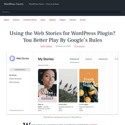Using the Web Stories for WordPress Plugin? You Better Play By Google's Rules