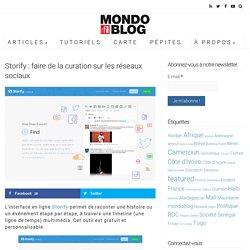 Storify : faire de la curation sur les réseaux sociaux - Mondoblog