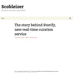 The story behind Storify, new real-time curation service ? Scobleizer