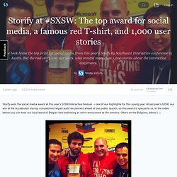 at #SXSW: The top award for social media, a famous red T-shirt, and 1,000 user stories · storify