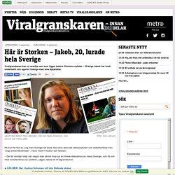Här är Storken – Jakob, 20, lurade hela Sverige