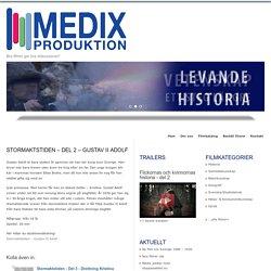 Stormaktstiden – Del 2 – Gustav II Adolf : Medix Produktion AB