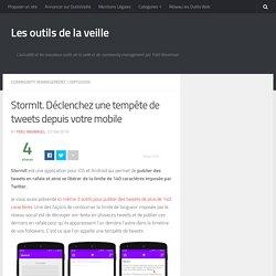 StormIt. Déclenchez une tempête de tweets depuis votre mobile – Les outils de la veille