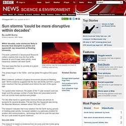 Sun storms 'could be more disruptive within decades'