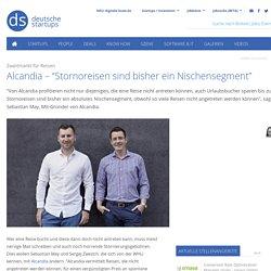 """Alcandia - """"Stornoreisen sind bisher ein Nischensegment"""" - deutsche-startups.de - News zu Startups, Venture Capital und digitalen Jobs"""