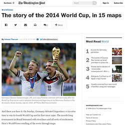 The story of the 2014 World Cup, in 15 maps