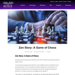 Zen Story: A Game of Chess - Altius Technologies