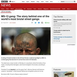 MS-13 gang: The story behind one of the world's most brutal street gangs