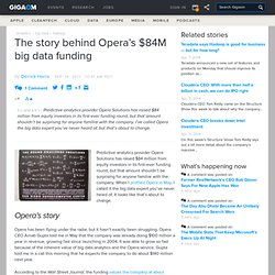 The story behind Opera's $84M big data funding — Cloud Computing News