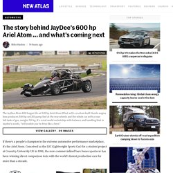 The story behind JayDee's 600 hp Ariel Atom ... and what's coming next