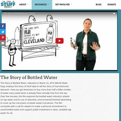 The Story of Bottled Water - The Story of Stuff Project