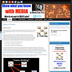 Story in 5 Photos » Show What You Know with Media
