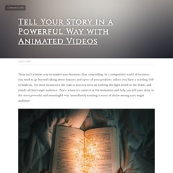 Tell Your Story in a Powerful Way with Animated Videos