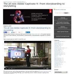 The all-new Adobe Captivate 9: From storyboarding to storytelling