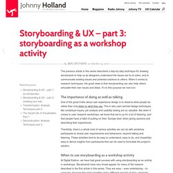 » Storyboarding & UX – part 3: storyboarding as a workshop activity Johnny Holland – It's all about interaction » Blog Archive