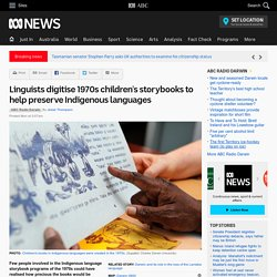 Linguists digitise 1970s children's storybooks to help preserve Indigenous languages