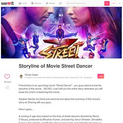 Storyline of Movie Street Dancer on We Heart It