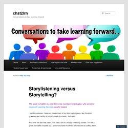 Storylistening versus Storytelling?