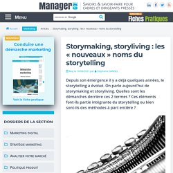 Storymaking, storyliving : les « nouveaux » noms du storytelling
