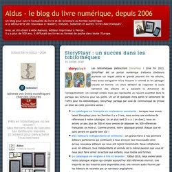 StoryPlayr : un succès dans les bibliothèques - Aldus - le blog du livre numérique, depuis 2006
