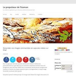 Storyrobe: vos images commentées en capsules vidéos sur iPad