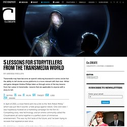 5 Lessons For Storytellers From The Transmedia World