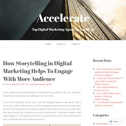 How Storytelling in Digital Marketing Helps To Engage With More Audience