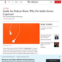 This Is Your Brain on Podcasts: Why Audio Storytelling Is So Addictive