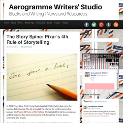 Aerogramme Writers' StudioThe Story Spine: Pixar's 4th Rule of Storytelling