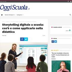 Storytelling digitale a scuola: cos'è e come applicarlo nella didattica - Oggiscuola