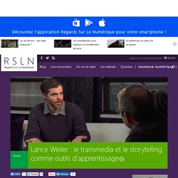 Lance Weiler : le transmedia et le storytelling comme outils d'apprentissage