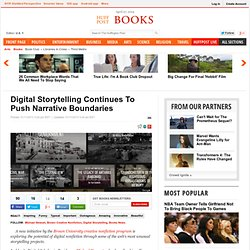 Digital Storytelling Continues To Push Narrative Boundaries