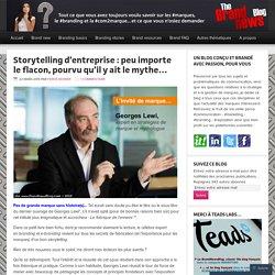 Storytelling d'entreprise : peu importe le flacon, pourvu qu'il y ait le mythe…