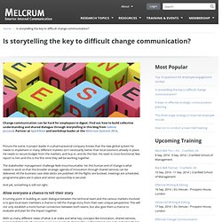 Is storytelling the key to difficult change communication?