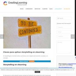Claves para aplicar storytelling en elearning - CREATINGLEARNING.COM