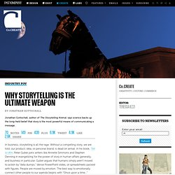 Why Storytelling Is The Ultimate Weapon