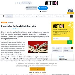 3 exemples de storytelling décryptés