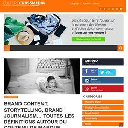 Brand content, storytelling, brand journalism… toutes les définitions autour du contenu de marque