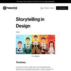 Storytelling in Design — Hexorial Studio
