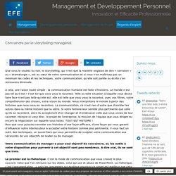Convaincre par le storytelling managérial - Management et Développement Personnel