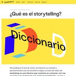 ¿Qué es el storytelling? - Diccionario de Marketing 40deFiebre