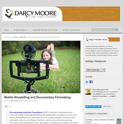 Mobile Storytelling and Documentary Filmmaking