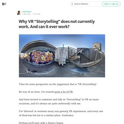 "Why VR ""Storytelling"" does not currently work. And can it ever work?"