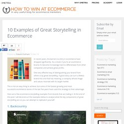 10 Examples of Great Storytelling in Ecommerce