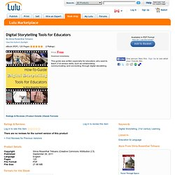Digital Storytelling Tools for Educators by Silvia Rosenthal Tolisano (eBook) - Lulu