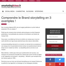 Comprendre le Brand storytelling en 3 exemples