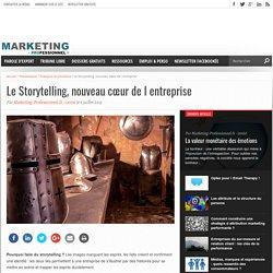 Le Storytelling, nouveau cœur de l entreprise